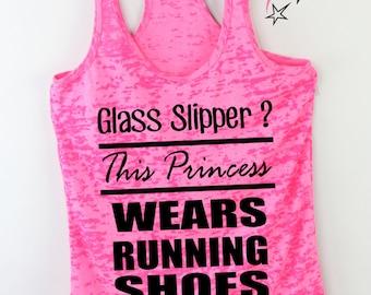 Cute Running Tank Glass Slipper?  this Princess Wears Running Shoes Workout  Burnout Tank  exercise tank Funny running shirt  marathon tank