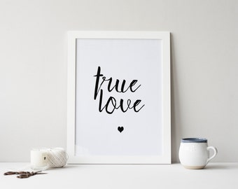 """PRINTABLE Art """"True Love"""" Typography Art Print Black and White Typography Poster Inspirational Poster Motivational Quote Apartment Decor"""