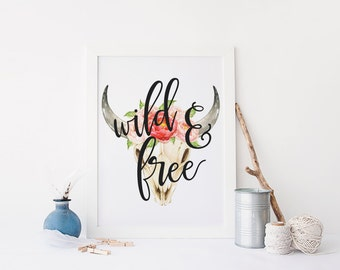 """PRINTABLE Art """"Wild and Free"""" Typography Art Print Floral Bullhead Nursery Decor Nursery Art Print Keep the Wild in You Inspirational Quote"""