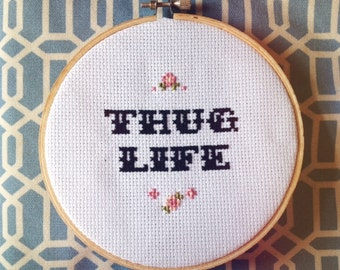 "5"" Thug Life Subversive Cross Stitch"