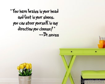You Have Brains In Your Head Wall Decal, Wall Quotes, Dr. Seuss Wall Decor, Dr. Seuss Wall Lettering Decals #Q181