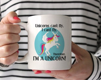 Coffee Mug Unicorns Can't Fly - I'm a Unicorn Coffee Mug - Funny Mug