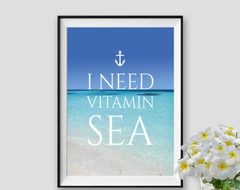 I Need Vitamin Sea Print Nautical Inspirational Quote Print Beach Decor Wall Art Sea Instant Download
