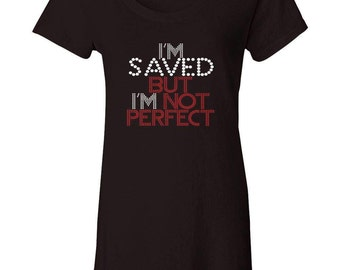 Saved but not Perfect Bling Tee