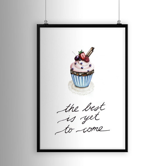 Cake Room Art : Poster Best Is Yet To Come Print Cake