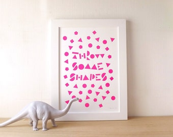 Throw Some Shapes Screen Print, fun 90's inspired posted, hipster screen print, neon pink poster, typographic art, fun modern wall art