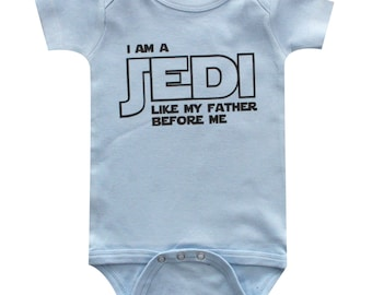 Star Wars Baby Outfit - I am A Jedi Like My Father Before Me #1