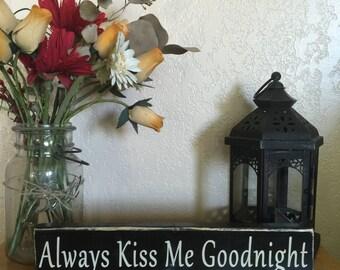 Always Kiss Me Goodnight Primitive Shelf Sitter
