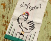 """Vintage Hand Embroidered Dish Towel, Rooster, Black and Red Kitchen Drying Cloth, Saying """"Says Who?"""" Retro Cottage Decor"""