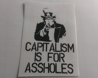 Capitalism Is For As*holes Vinyl Decal