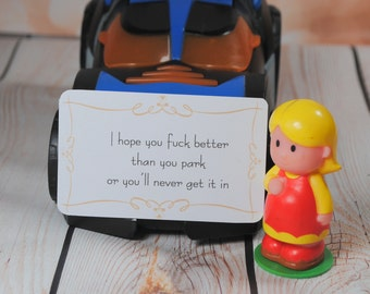 I hope you f*** better than you park or you'll never get it in.Snarky parking cards pack of 6