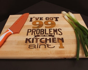 """11x14x1"""" 99 Problems Cutting Board, Father's Day Gift,Graduation Gift, Gift for Hip Hop lover, Chef Gift, Kitchen Gift, Music Lover"""
