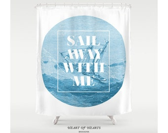 Shower Curtain, Nautical Shower Curtain, Sail Away With Me, Modern Bathroom Decor