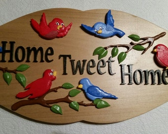 Home Tweet Home handmade wooden sign