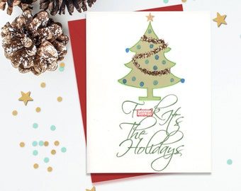 F it's the holidays!, Mature holiday card, Adult Christmas Card, Funny Holiday Card, Mature Xmas Card, Christmas Tree Card, Glitter Holiday