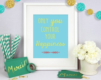 11 x 14 Only You Control Your Happiness, Poster Art, Wall Art, Poster Wall Art, Typography Print, Typography Art, House Warming, Wedding