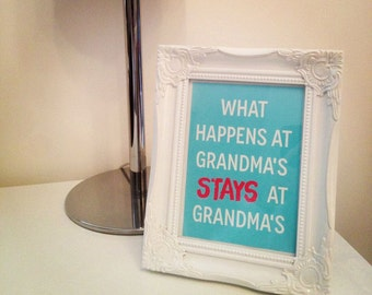 What Happens at....... Stays at .......... Grandma, nanny, granny, grans perfect grandparent gift from the kids