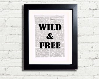 Wild And Free  inspirational Typography Quote  INSTANT DIGITAL DOWNLOAD Vintage Dictionary Book Page Style Wall Art Print