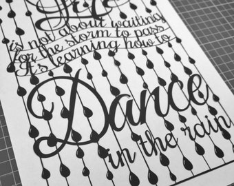 Dance In The Rain - quote template for paper cutting - Personal And Commercial Use PDF