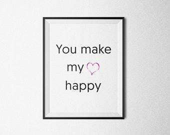 You Make My Heart Happy, Love Print, Wedding Signage, Wedding Decor, Art Print, Valentine Print, Wedding Print, Anniversary Print.