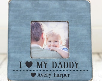 Dad Frame Gift Dad Father Personalized Picture Frame Gift I Love My Daddy