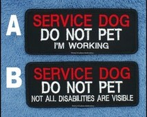 Service Dog Do Not Pet I'm Working Not All Disabilities Are Visible Patch Size: 2x5 Danny & LuAnns Embroidery