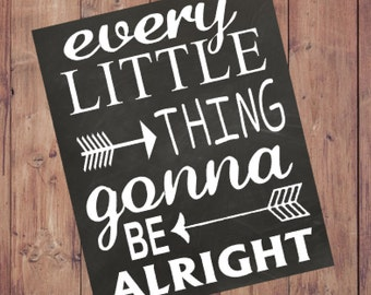 Bob Marley Sign Three Little Birds Sign Music Lyrics Quote Digital Download Printable Chalkboard Sign Every Little Thing Gonna be Alright