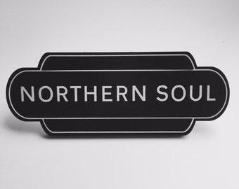 Northern Soul Vintage Sign - Laser Cut & Hand Finished