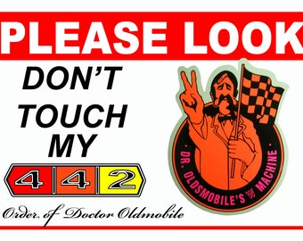 Please Look Don't Touch the 5 x 7 Car Show sign Aluminum, 5 x 7 Doctor Oldsmoblie