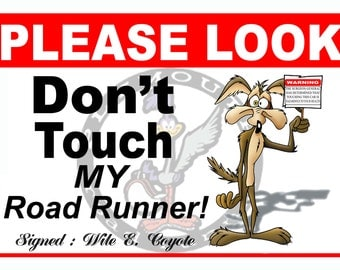 Please Look Don't Touch the 5 x 7 Car Show sign Aluminum, 5 x 7 Plymouth Road Runner second verision