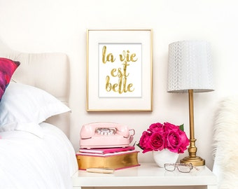 la vie est belle - Faux Gold Foil – Modern and Chic Printable Wall Art for Home or Office – Digital Download JPG