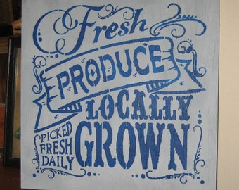Fresh Produce Locally Grown.....wall hanging/rustic/primitive/home decor/handmade/gardening/vegtables