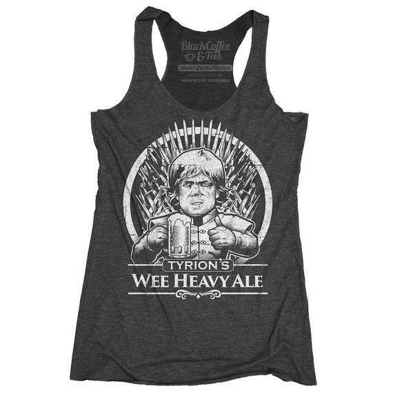 Game of Thrones Shirt - Tyrion Lannister Shirt - Womens Beer Shirt - Tyrion Lannister Wee Heavy Ale Hand Printed on a Womens Tank