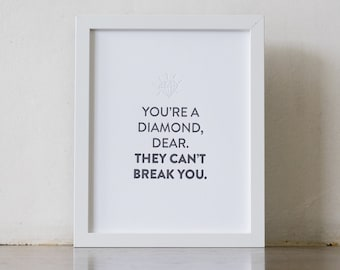 You're a Diamond, Dear. They Can't Break You.  |  8x10 letterpress print