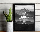 Instant Download The Mountains Are Calling And I Must Go Black White 8x10 inch Poster Print - P1088