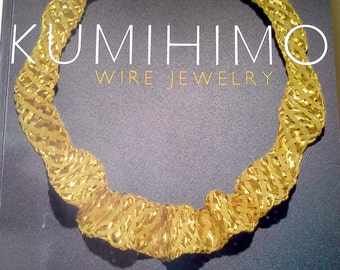 Kumihimo Wire Jewelry; Book; New!
