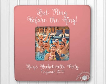 Bachelorette Party Gift Bachelorette Party Favor Personalized Frame Last Fling Before the Ring!
