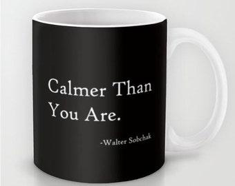 Calmer Than You Are - 11 oz or 15 oz Ceramic Mug