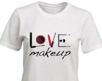 LOVE Makeup T-Shirt