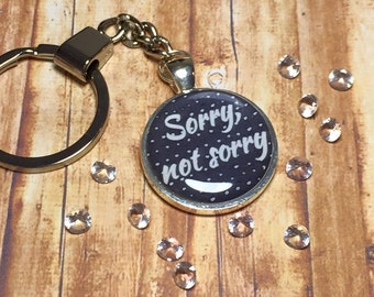 Sorry not sorry keyring keychain