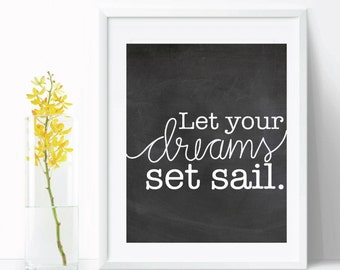 Let your dreams set sail, dreams art, chalkboard art, handlettering wall art, motivational art, inspirational art, dreams wall art, wall art
