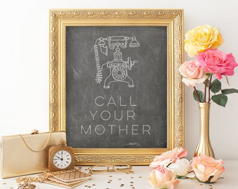 Call Your Mother Print, Mother's Day Print, Telephone Print, Chalkboard Print, Chalkboard Printable