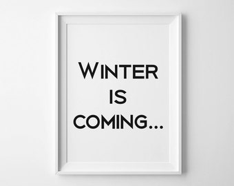 Winter Is Coming Poster, Winter Is Coming Print, Game Of Thrones Quote, Typography Print, Nursery Wall Decor, Game Of Thrones Poster