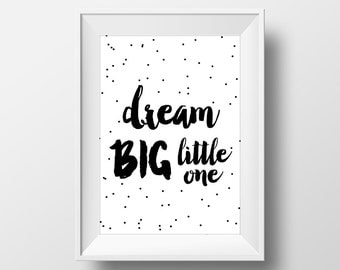 Dream Big Little One /// 8x10 printable Black and White Art, Downloadable Print, Wall Print, Nursery Print, Printable Art, Wall Print