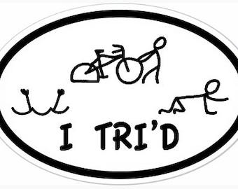 "4"" x 6"" I TRI'D Oval Vinyl Decal Bumper Sticker or Magnet - Top Triathlete Triathlon Gift Present Funny Training Running Swimmer Cycling"
