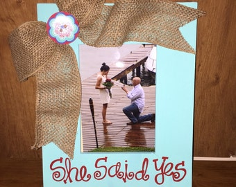She Said Yes! Picture frame
