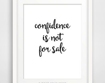 """Inspirational print """"Confidence is not for sale"""" Motivational quote typography art home decor typographic print typography printable"""
