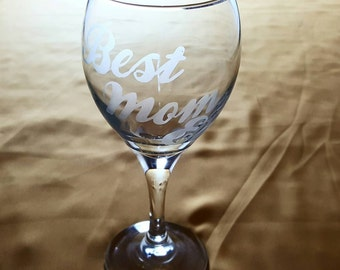 "Etched Wine Glass ""Best Mom Ever"""