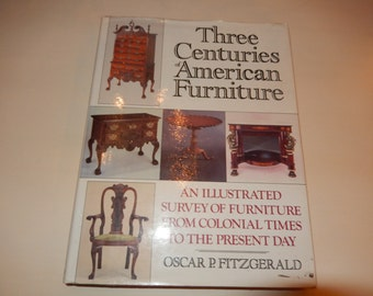THREE CENTURIES of AMERICAN Furniture Book by Oscar P. Fitzgerald