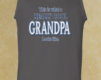 This Is What the Really Cool GRANDPA Looks Life Tank Top. Best Grandpa. Happy Grandpa. Gift For Grandpa.